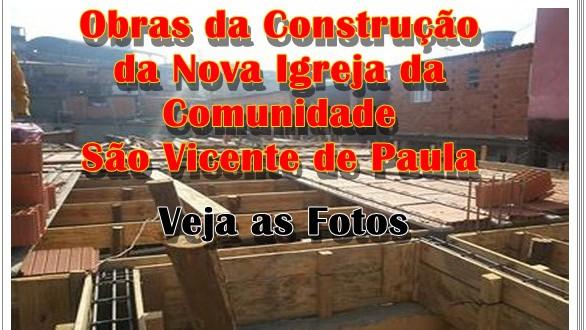 Obras da Construção da Nova Igreja da Comunidade São Vicente de Paula