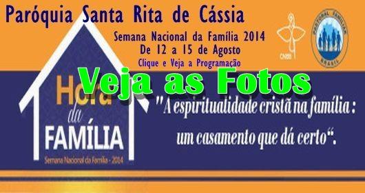 Semana da Família 2014 – Paróquia Santa Rita de Cássia