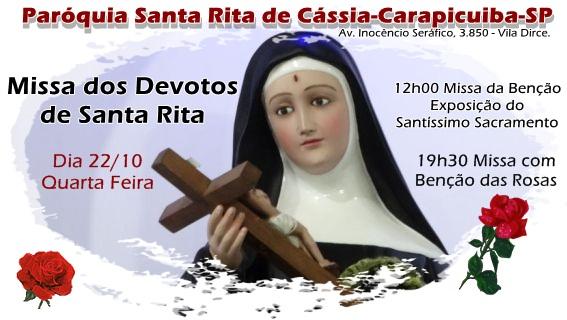 Dia 22 Quarta Feira. Missa dos Devotos de Santa Rita de Cássia.