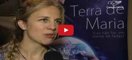 Filme: Terra de Maria, estréia nesta segunda feira